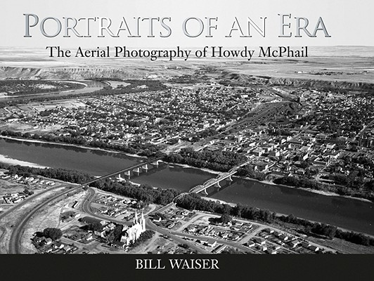 Image for Portraits of an Era: The Aerial Photography of Howdy McPhail