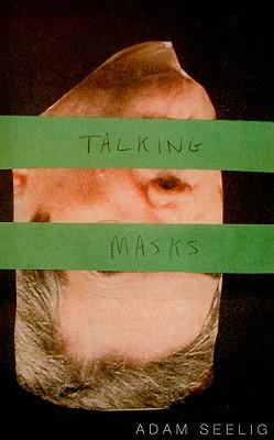 Talking Masks (Oedipussy), Adam Seelig