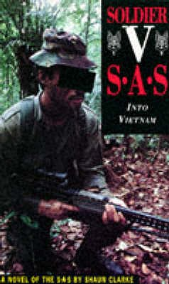 Soldier V: SAS - Into Vietnam - A Novel of the SAS, Clarke, Shaun