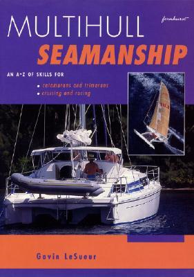 Multihull Seamanship, Lesueur, Gavin