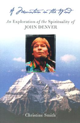 Image for Mountain in the Wind: An Exploration of the Spirituality of John Denver
