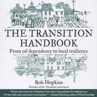 Image for The Transition Handbook: From Oil Dependency to Local Resilience