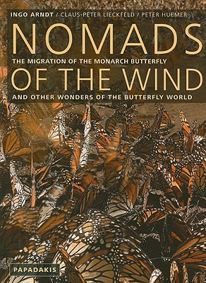 Image for Nomads of the Wind; the Migration of the Monarch Butterfly and Other Wonders of the Butterfly World