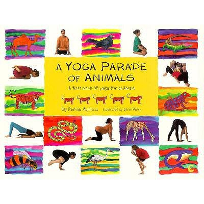 Image for A Yoga Parade of Animals: A First Picture Book of Yoga for Children