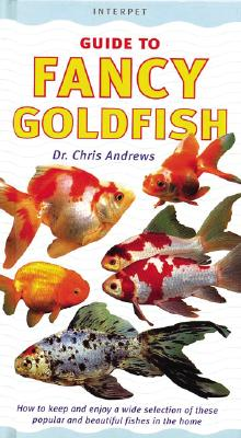 GUIDE TO FANCY GOLDFISH, CHRIS ANDREWS