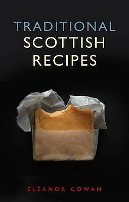 Traditional Scottish Recipes (Waverley Scottish Classics), Eleanor Cowan