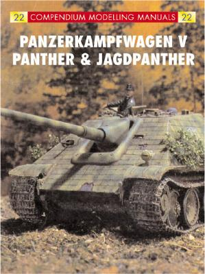 Image for Panzerkampfwagen V: Panther (Compendium Modelling Manuals 22)