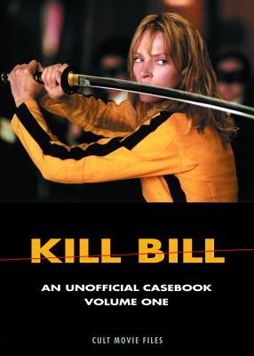 KILL BILL : AN UNOFFICIAL CASEBOOK  VOLU, D.K. HOLM