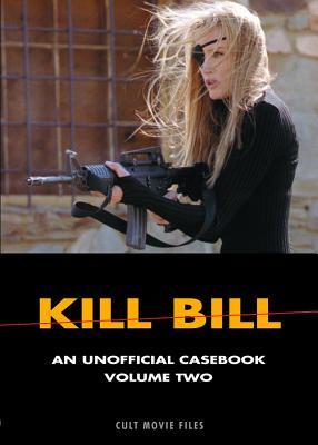 KILL BILL UNOFFICIAL CASEBOOK VOLUME 2, D.K. HOLM