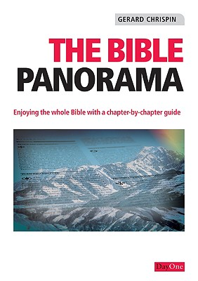 The Bible Panorama: Enjoying the whole Bible with a chapter-by-chapter guide.