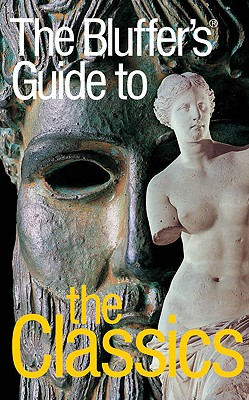 Image for The Bluffer's Guide to The Classics, Revised (Bluffer's Guides - Oval Books)