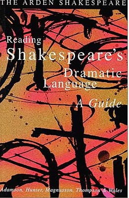 Image for Reading Shakespeare's Dramatic Language (Arden Shakespeare)