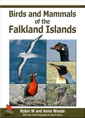 Image for BIRDS AND MAMMALS OF THE FALKLAND ISLANDS WITH OVER 100 PHOTOGRAPHS BY ALAN R HENRY