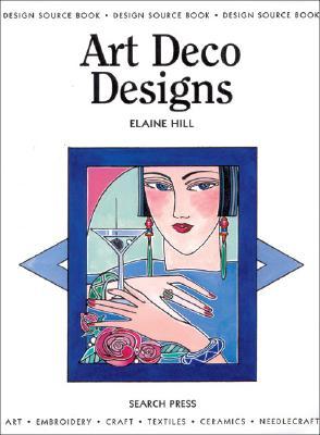 Art Deco Designs (Design Source Books), Hill, Elaine