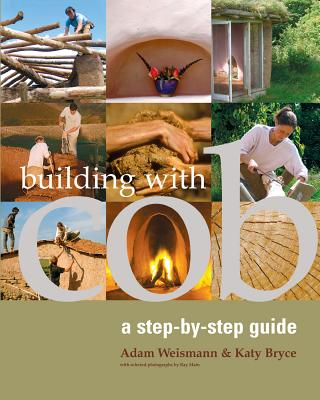 Image for Building with Cob: A Step-by-Step Guide (Sustainable Building)