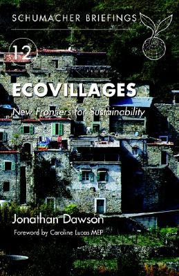 Image for Ecovillages: New Frontiers for Sustainability (Schumacher Briefings)