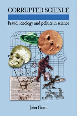 Image for Corrupted Science: Fraud, Ideology and Politics in Science