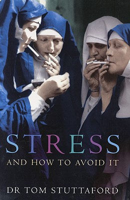 Image for Stress and How to Avoid It