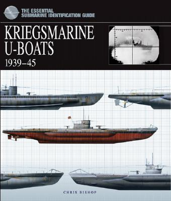 Image for Kriegsmarine U-Boats: 1939-45 : The Essential Submarine Identification Guide