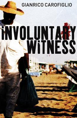 Involuntary Witness, Carofiglio, Gianrico