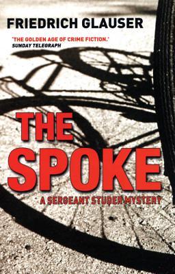 The Spoke: A Sergeant Studer Mystery, Glauser, Friedrich