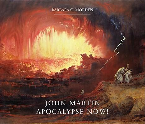 John Martin: Apocalypse Now!, Morden, Barbara C