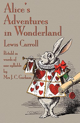 Alice's Adventures in Wonderland, Retold in Words of One Syllable, Carroll, Lewis; Gorham, J. C.