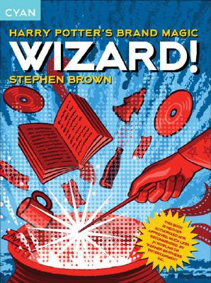 Image for Wizard!: Harry Potter's Brand Magic (Great Brand Stories series)
