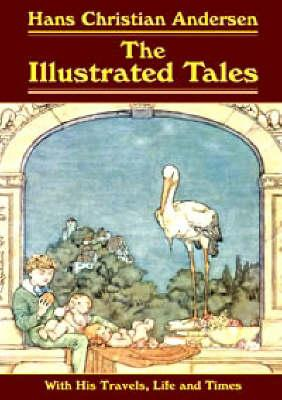 Image for Hans Christian Andersen: The Illustrated Tales: With His Travels, Life And Times (Collector's Library Editions)