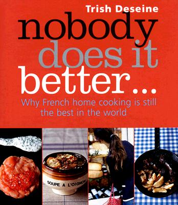 Image for NOBODY DOES IT BETTER... WHY FRENCH HOME COOKING IS STILL THE BEST IN THE WORLD