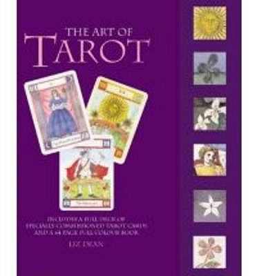 The Art of Tarot: Your complete guide to the tarot cards and their meanings., Dean, Liz