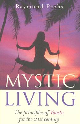 Image for Mystic Living : The principles of Vaastu for the 21st Century
