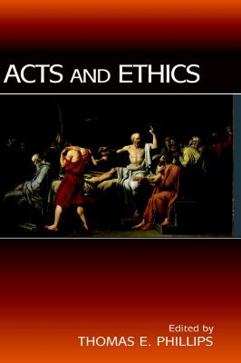 Acts and Ethics (New Testament Monographs)