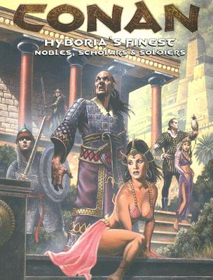 Image for Conan: Hyboria's Finest--Nobles, Scholars, Soldiers