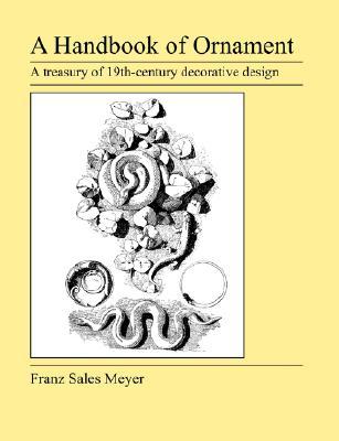 A Handbook of Ornament, Meyer, Franz Sales