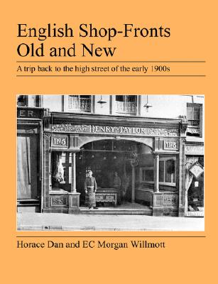 English Shop-Fronts Old and New, Dan, Horace; Morgan Willmott, E. C.