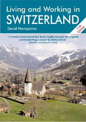 Image for Living and Working in Switzerland: A Survival Handbook (Living & Working in Switzerland)
