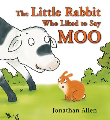 Image for The Little Rabbit Who Liked to Say Moo