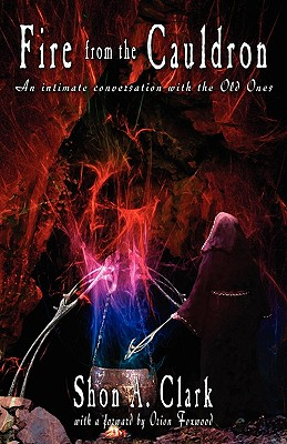 Image for Fire From the Cauldron - An Intimate  Conversation with the Old Ones