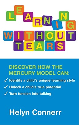 Image for Learning Without Tears: Identify a Child's Unique Learning Style*Unlock a Child's True Potential*Turn Tension into Talking