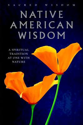 Image for Native American Wisdom: A Spiritual Tradition at One with Nature (Sacred Wisdom)