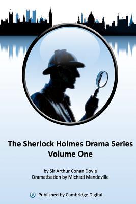 Sherlock Holmes Drama Series Volume 1, Doyle, Arthur Conan; Mandeville, Michael