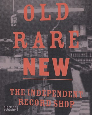 Image for Old Rare New: The Independent Record Shop