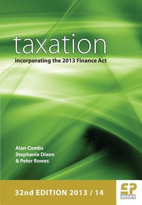 Taxation Incorporating the 2013 Finance ACT, Combs, Alan; Dixon, Stephanie; Rowes, Peter