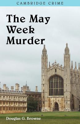 The May Week Murders, Browne, Douglas G.