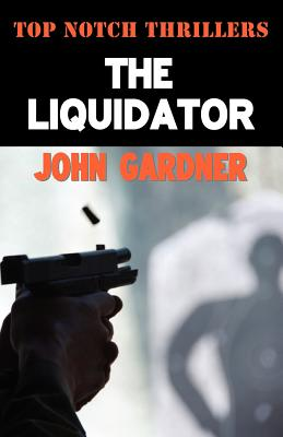 The Liquidator (Top Notch Thrillers), Gardner, John