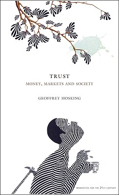 Image for Trust: Money, Markets and Society (Manifestos for the 21st Century)