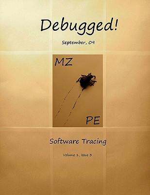 Debugged! MZ/PE: Software Tracing, Vostokov, Dmitry; Sood, Aditya K.; Monahan, Thomas