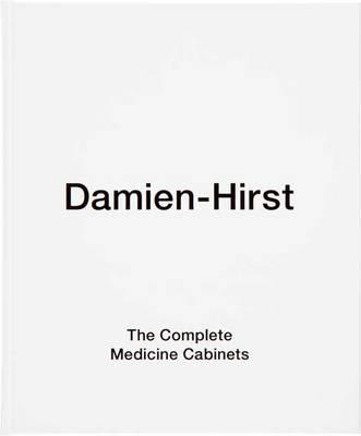 Image for Damien Hirst: The Complete Medicine Cabinets