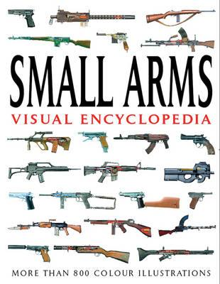 Image for Small Arms (Visual Encyclopedia)
